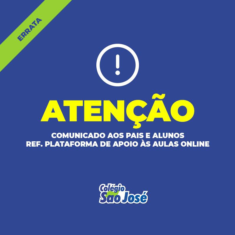(ERRATA) COMUNICADO AOS PAIS E ALUNOS –  Ref.  As orientações do acesso a plataforma